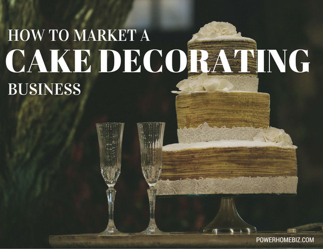 How to Market a Cake Decorating Business