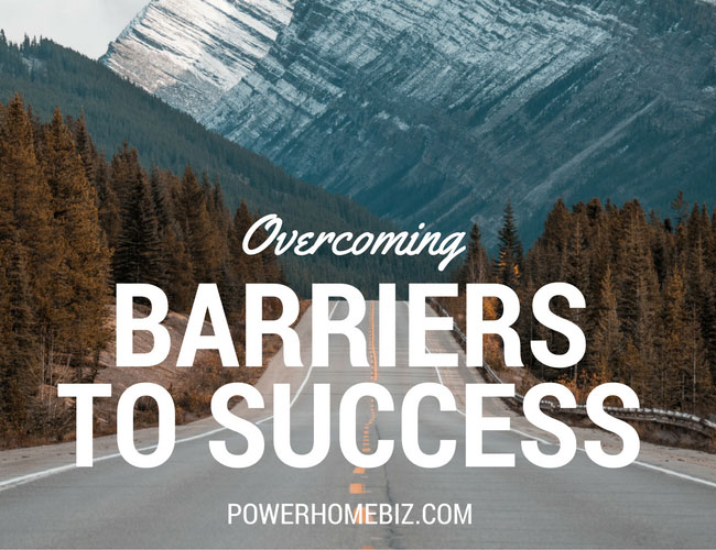 Home business success how to overcome barriers