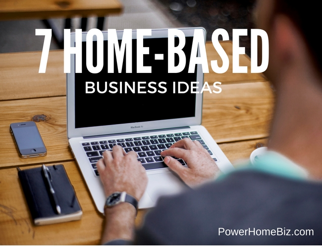 7 home-based business ideas