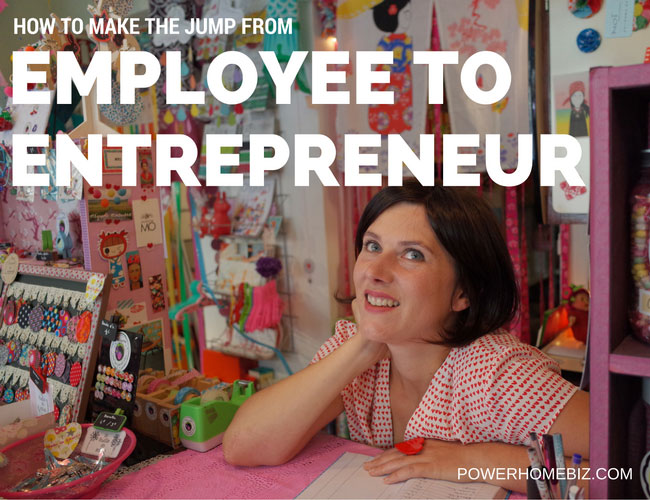How to Make the Jump from Employee to Entrepreneur