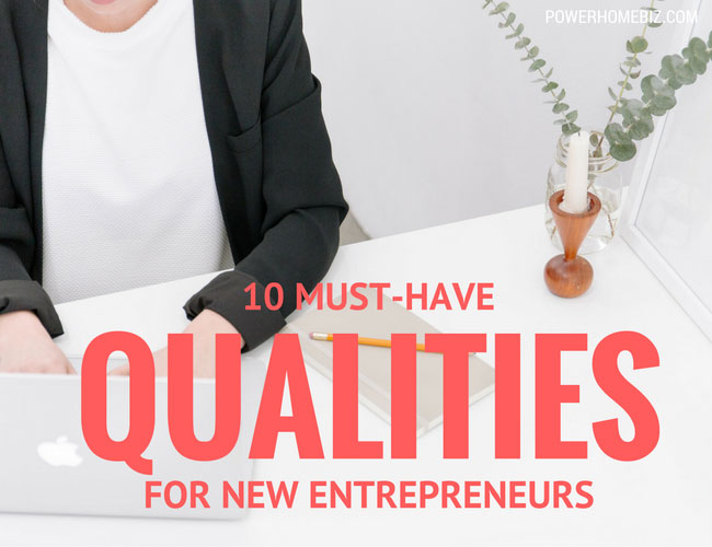 10 Must-Have Qualities for New Entrepreneurs