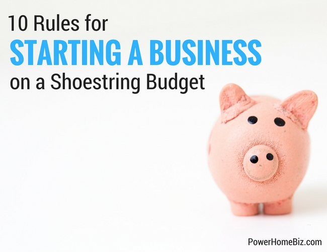 10 rules for starting a business on a shoestring budget