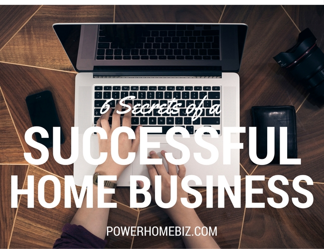 6 Secrets of a successful home-based business