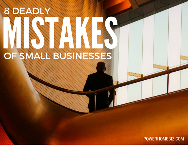 8 Deadly Mistakes of Small Businesses