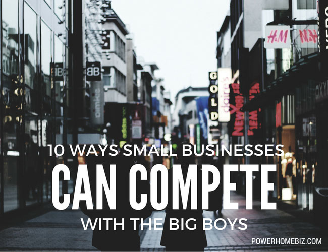 10 Ways Small Businesses Can Compete With the Big Boys