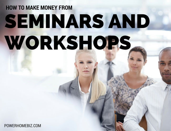 How to Make Money from Seminars and Workshops
