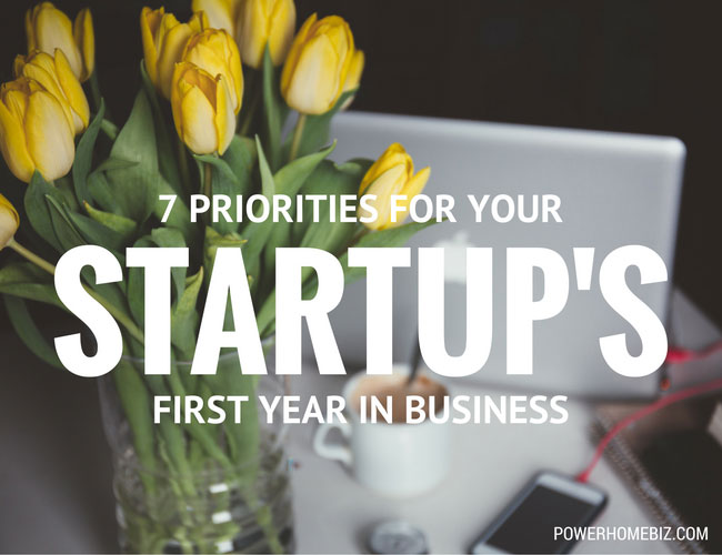 7 Priorities for Your Startup's First Year in Business