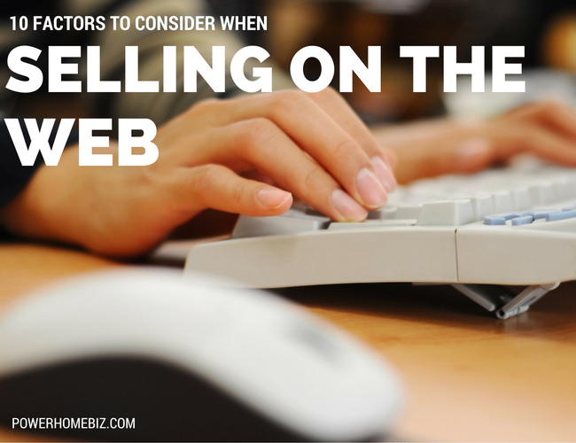 10 Factors to Consider When Selling on the Web