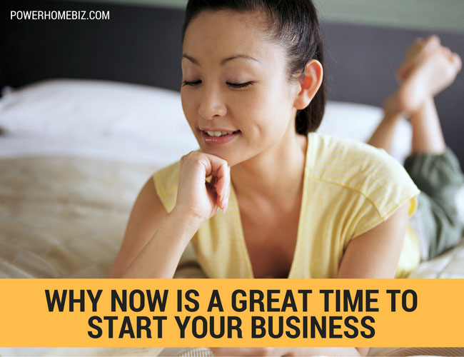 Why Now is a Great Time to Start Your Own Business