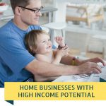 Home Businesses with High Income Potential