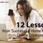 What Works on the Web?  12 Lessons From Successful Home-based Online Entrepreneurs