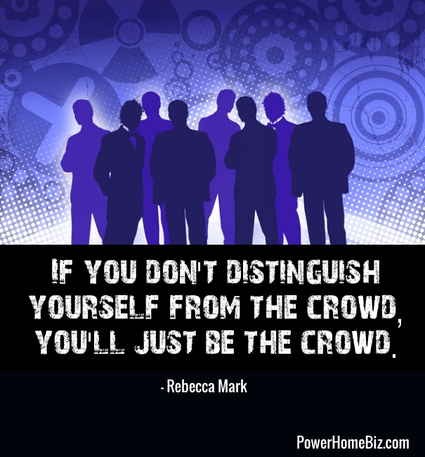 QUOTES distinguish yourself from crowd