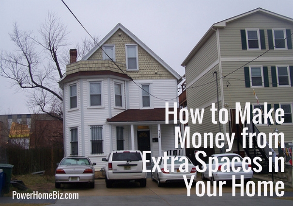 make money from extra spaces in your home