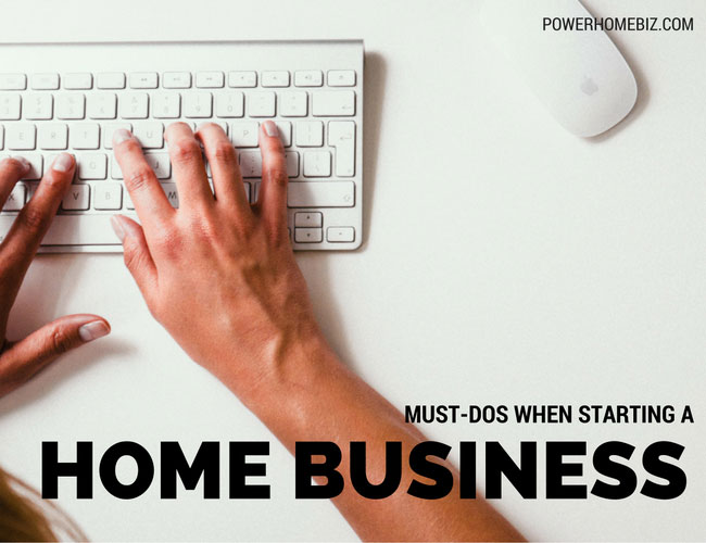 Must dos starting a home busines