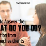 """How to Answer the """"What do you do?"""" Question from Prospective Clients"""