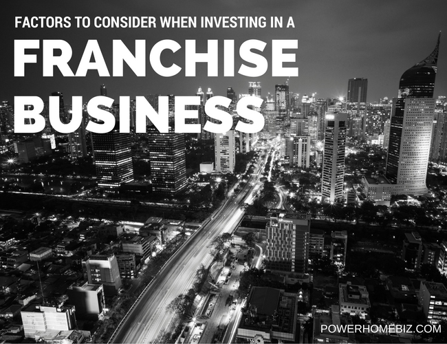 Factors to consider when investing in a franchise business