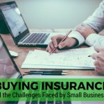 Buying Insurance and the Challenges Faced by Small Businesses