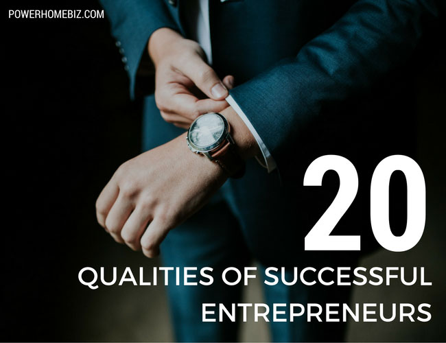 20 Qualities of Successful Entrepreneurs