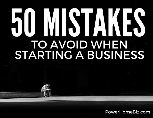 50 Mistakes to Avoid When Starting a Business