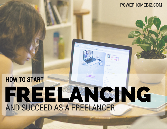How to Start Freelancing and Succeed as a Freelancer