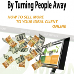 Boost your Revenues by Turning People Away