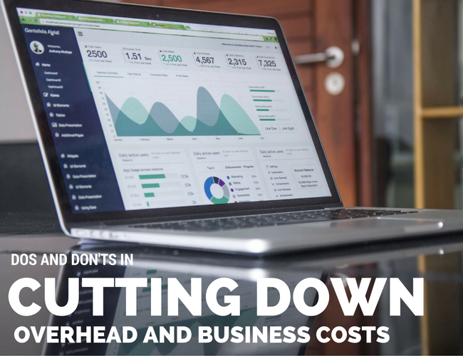Do's and Don'ts in Cutting Down Overhead and Business Costs