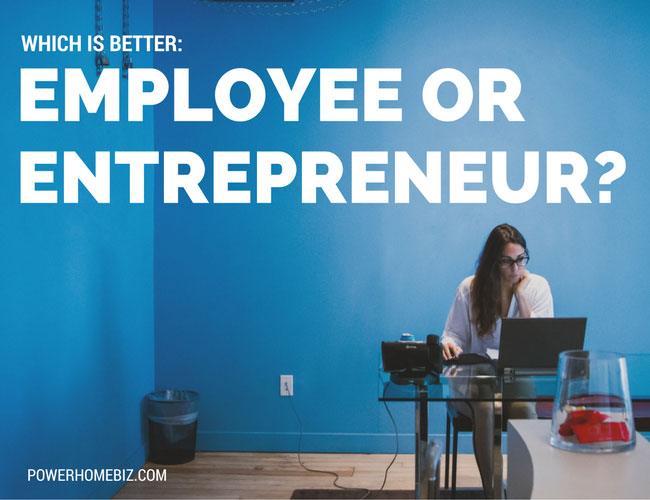 Which is Better: An Employee or Entrepreneur?