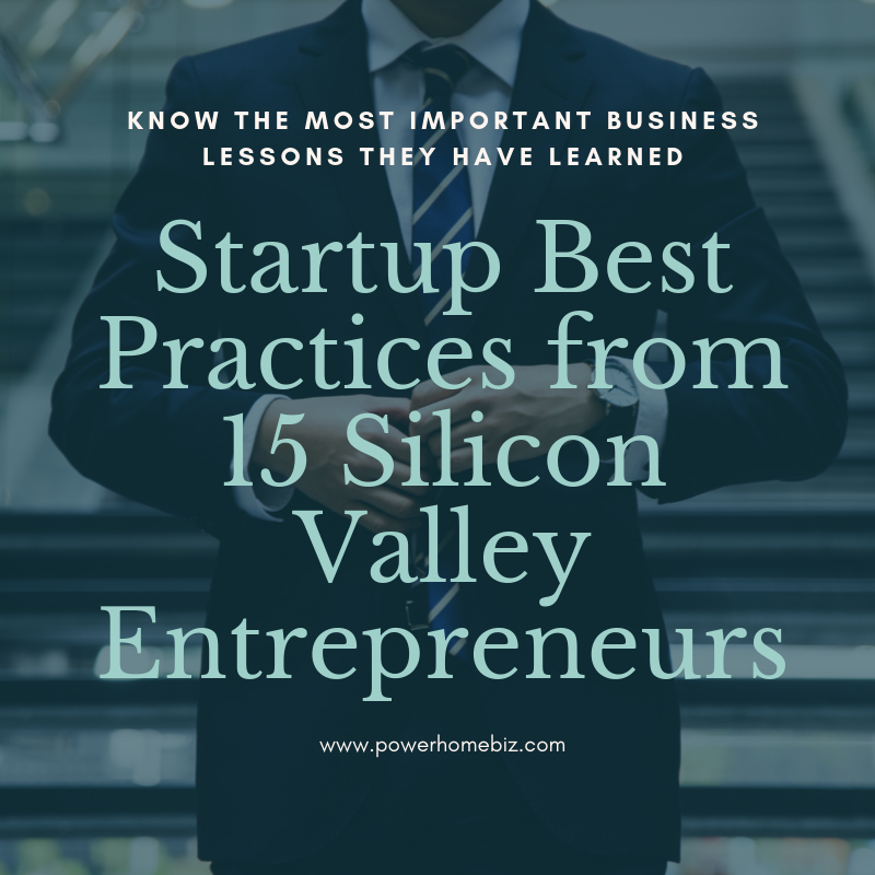 Startup Best Practices from 15 Silicon Valley Entrepreneurs