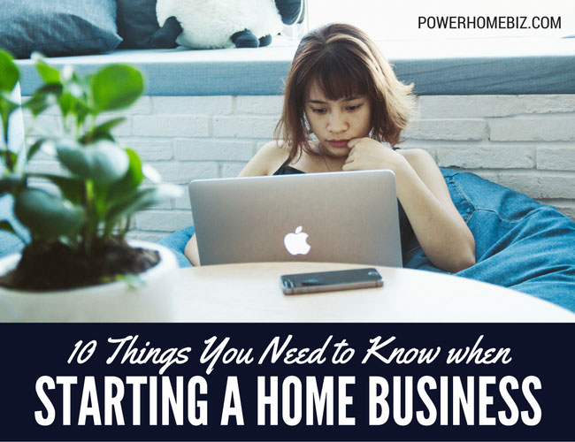 10 Things You Need to Know When Starting a Home Business