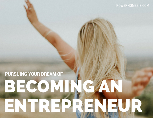 Pursuing Your Dream of Becoming an Entrepreneur