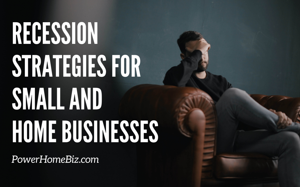 Recession Strategies for Small and Home Businesses
