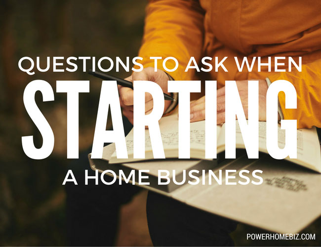 Questions to Ask When Starting a Home Business