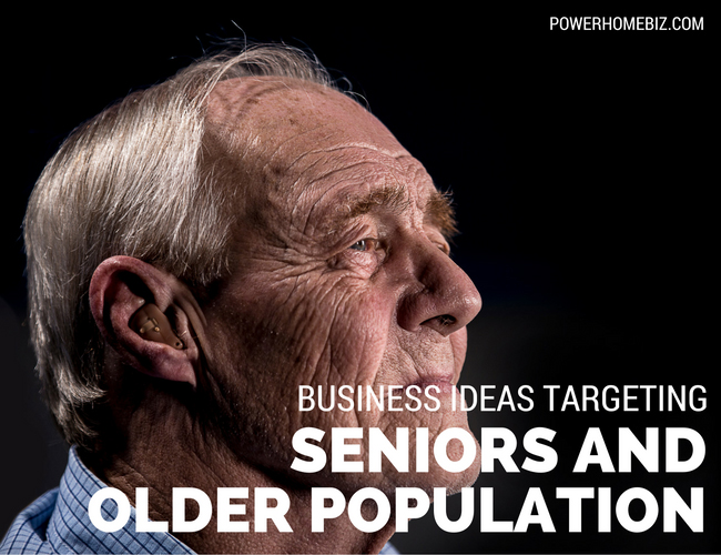 Business Ideas Targeting Seniors and the Older Population