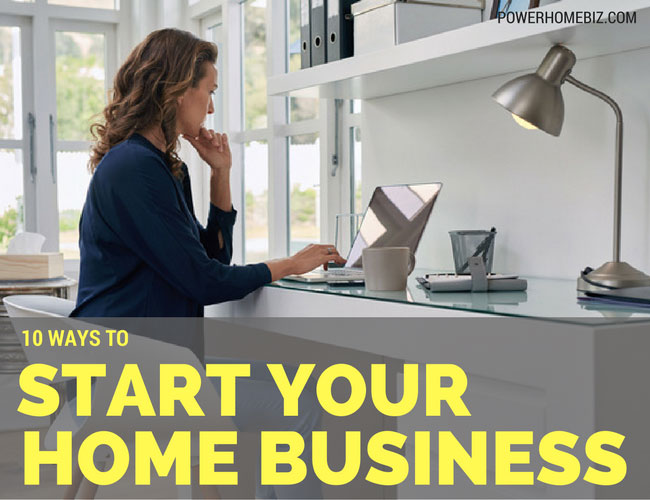 10 Ways to Start Your Home Business