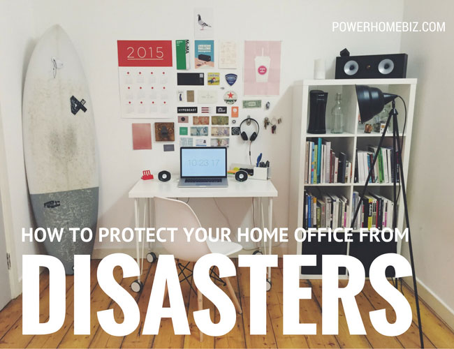 How to Protect Your Home Office from Disasters