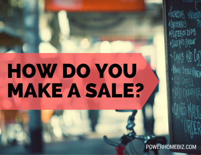 How Do You Make a Sale?