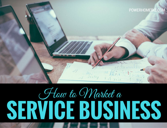 How to Market a Service Business