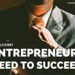 6 Skills Every Entrepreneur Need to Succeed