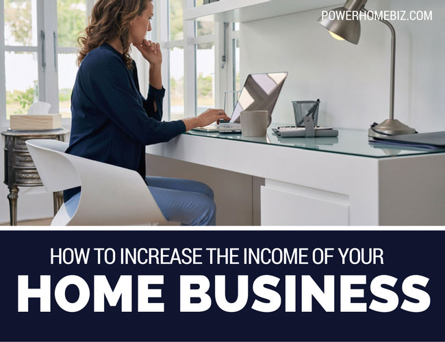 How to Increase the Income of Your Home Business
