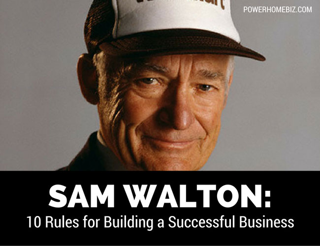 9057a1e5b7258 Sam Walton  10 Rules for Building a Successful Business