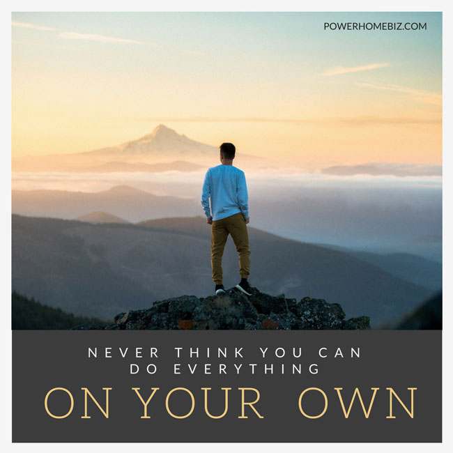 Never think you can do everything on your own. Learn where entrepreneurs can get help