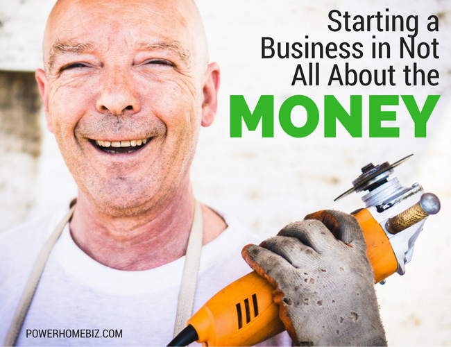 Starting a Business is Not All About the Money