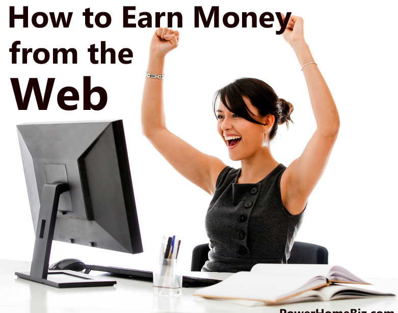 How to Earn Money on the Web: Earning Online from Home