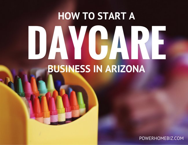 start a DAYCARE BUSINESS in Arizona