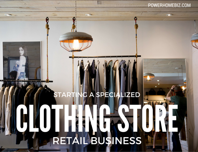 Starting a Specialized Clothing Retail Store Business