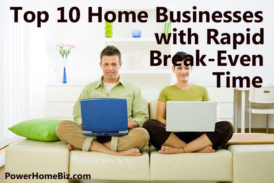 Top 10 Home Businesses with Rapid Break-Even Time