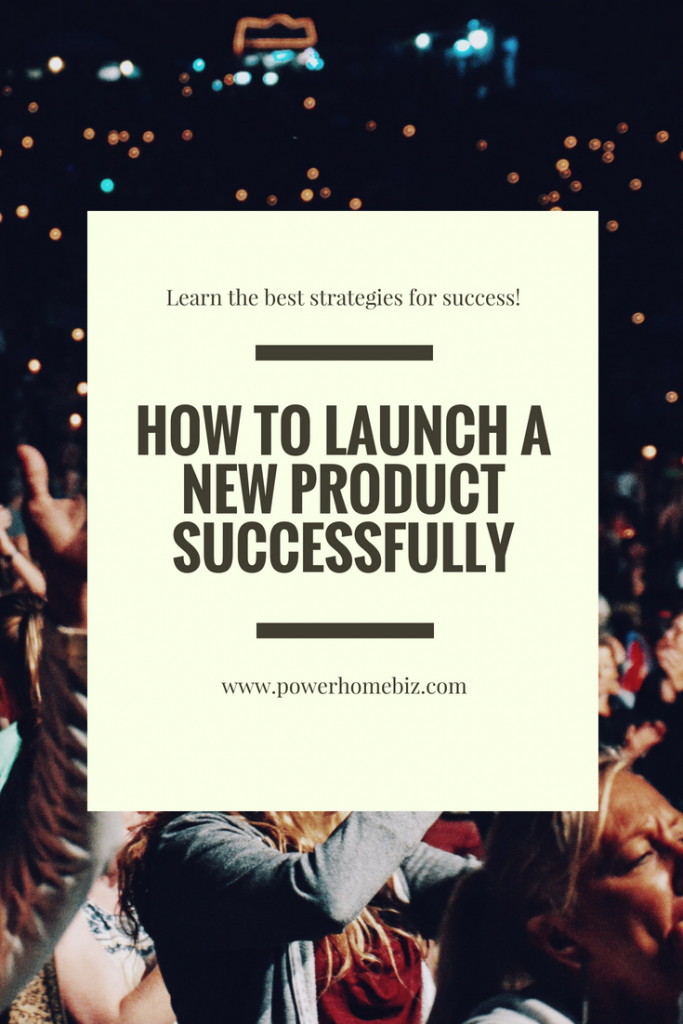 HOW TO LAUNCH A NEW PRODUCT SUCCESSFULLY