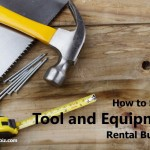 How to Start a Tool and Equipment Rental Business