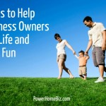 3 Tips to Help Business Owners Live Life and Have Fun