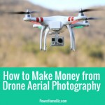 How to Make Money from Drone Aerial Photography